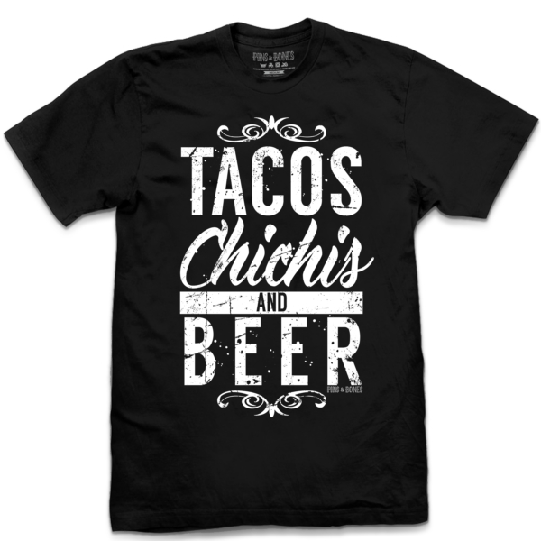 Pins & Bones Tacos, Chichis And Beer, Funny Beer T Shirt, Retro ...