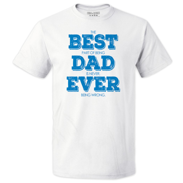 0b509e149d Pins & Bones Funny Dad Shirt, White, Best Dad Ever, Father's Day Shirt